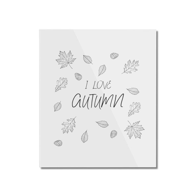 I love autumn (black) Home Mounted Acrylic Print by Pbatu's Artist Shop