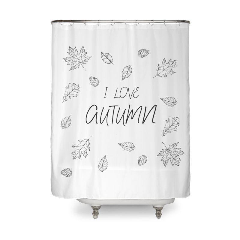 I love autumn (black) Home Shower Curtain by Pbatu's Artist Shop