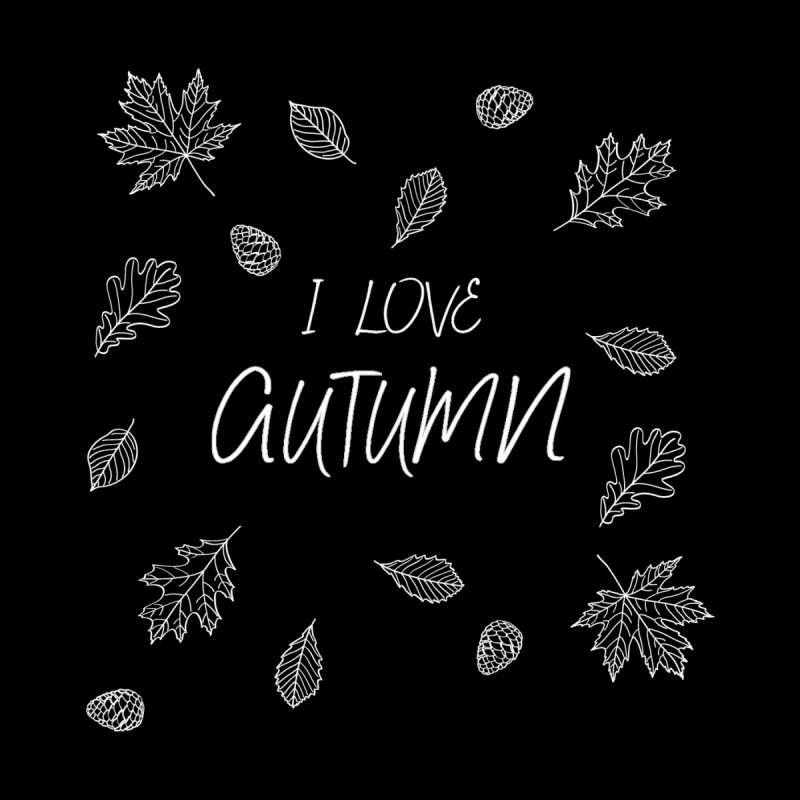 I love autumn (white) Home Fine Art Print by Pbatu's Artist Shop