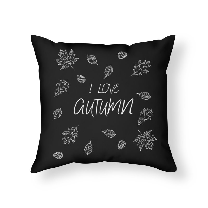 I love autumn (white) Home Throw Pillow by Pbatu's Artist Shop