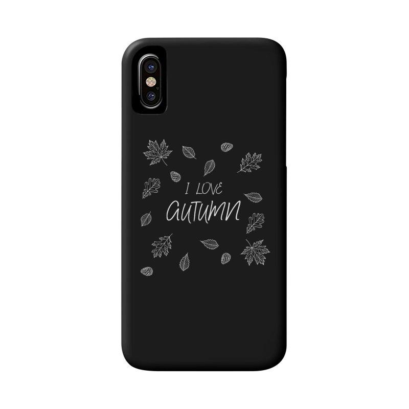 I love autumn (white) Accessories Phone Case by Pbatu's Artist Shop