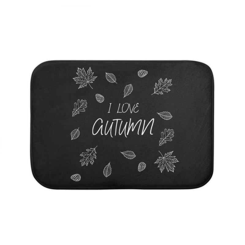 I love autumn (white) Home Bath Mat by Pbatu's Artist Shop