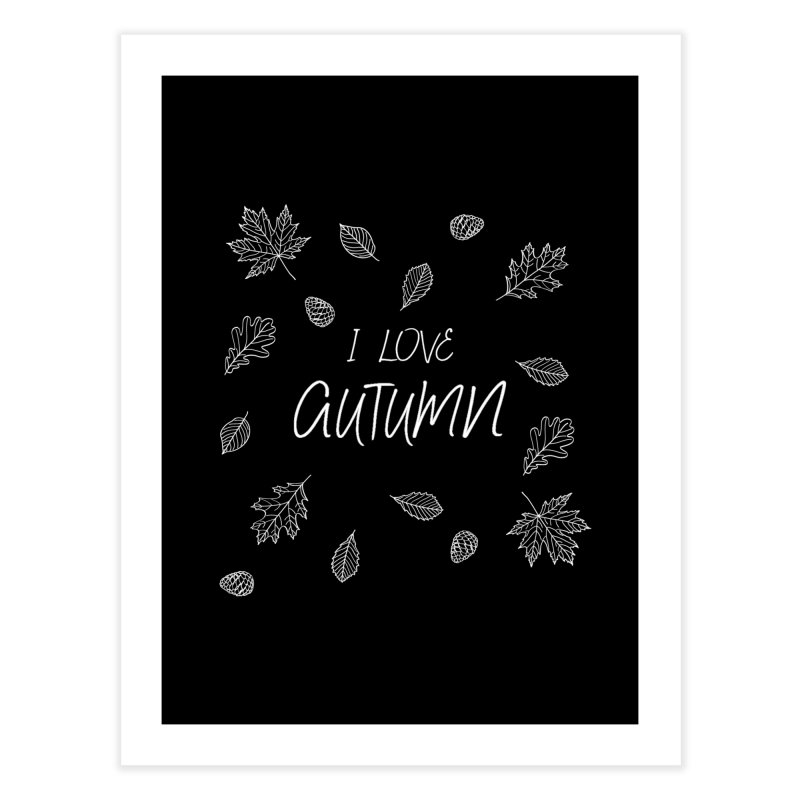 I love autumn (white) Home Fine Art Print by Pbatu's Artist Shop
