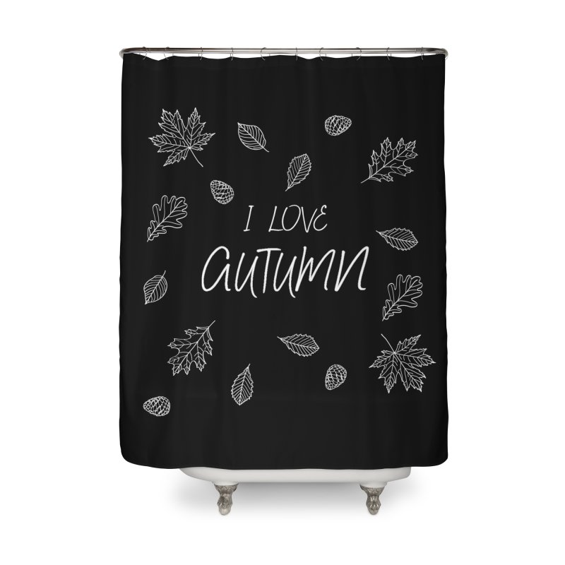 I love autumn (white) Home Shower Curtain by Pbatu's Artist Shop