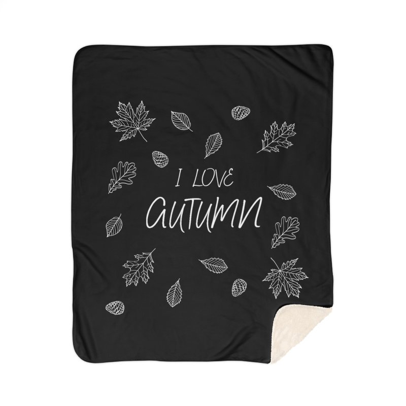 I love autumn (white) Home Sherpa Blanket Blanket by Pbatu's Artist Shop