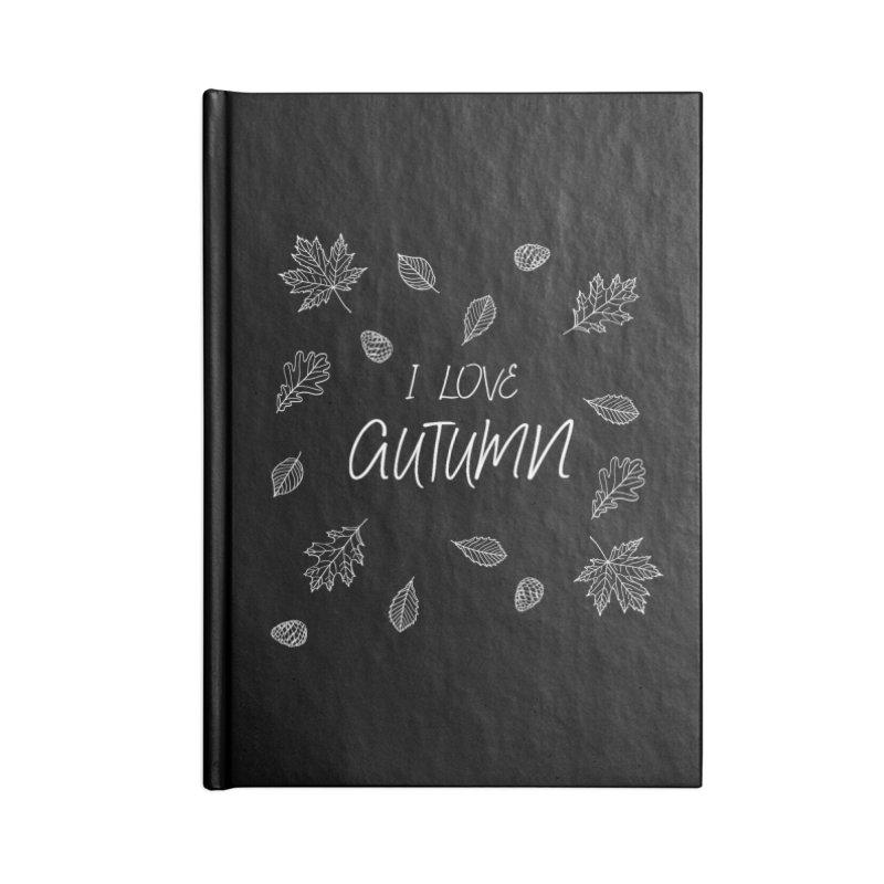 I love autumn (white) Accessories Lined Journal Notebook by Pbatu's Artist Shop