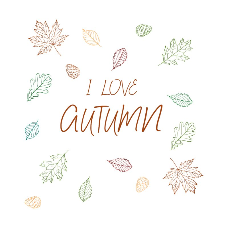 I love autumn Home Shower Curtain by Pbatu's Artist Shop