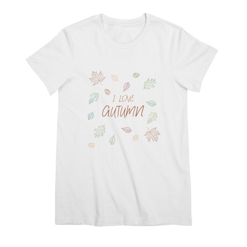 I love autumn Women's Premium T-Shirt by Pbatu's Artist Shop