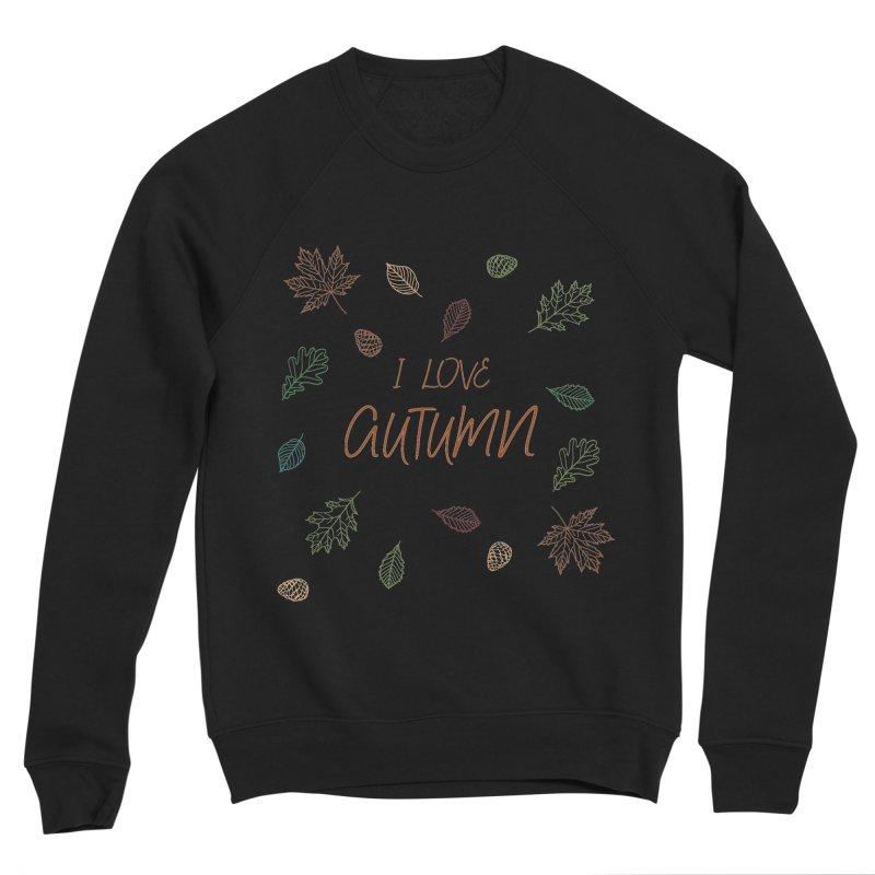 I love autumn Men's Sponge Fleece Sweatshirt by Pbatu's Artist Shop