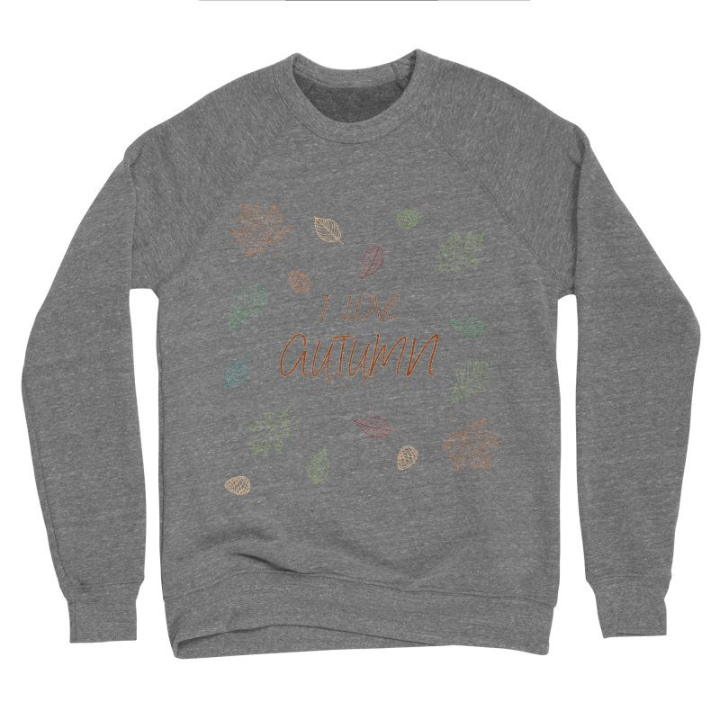 I love autumn Women's Sweatshirt by Pbatu's Artist Shop