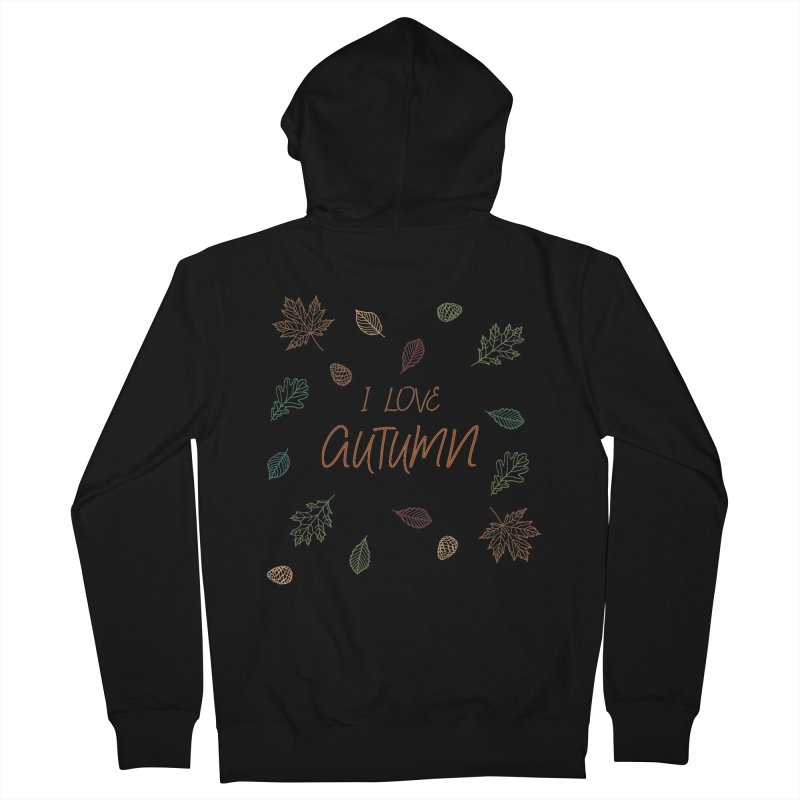 I love autumn Women's Zip-Up Hoody by Pbatu's Artist Shop