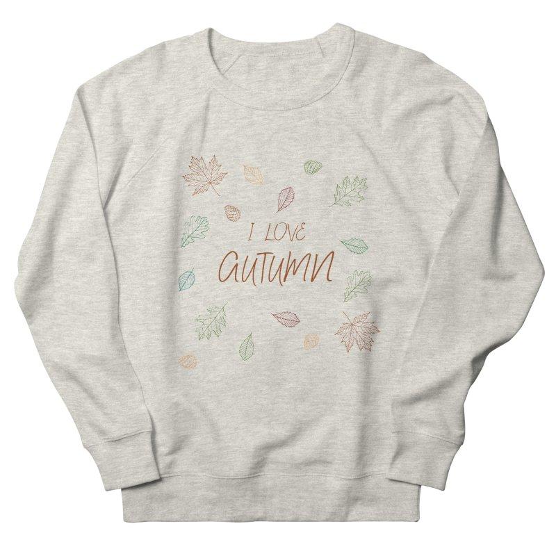 I love autumn Women's Sweatshirt by Pbatu's Artist Shop
