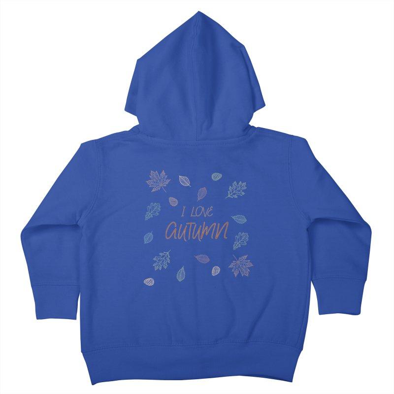 I love autumn Kids Toddler Zip-Up Hoody by Pbatu's Artist Shop