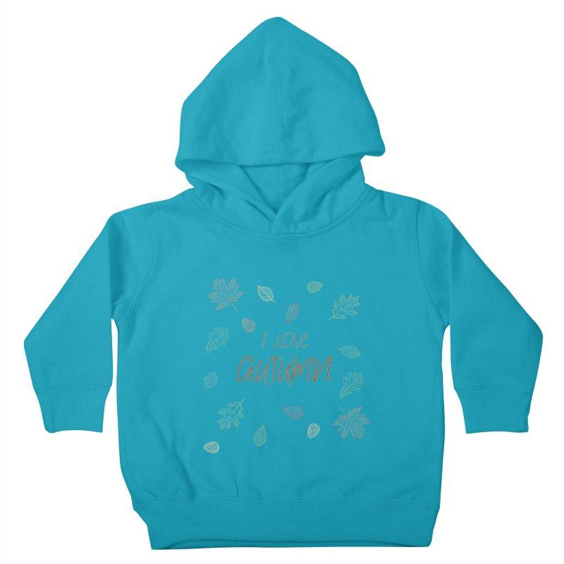 I love autumn Kids Toddler Pullover Hoody by Pbatu's Artist Shop