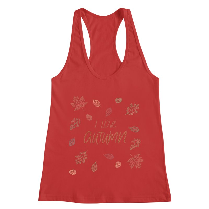 I love autumn Women's Racerback Tank by Pbatu's Artist Shop