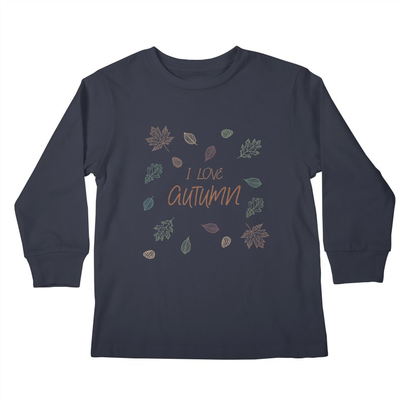 I love autumn Kids Longsleeve T-Shirt by Pbatu's Artist Shop