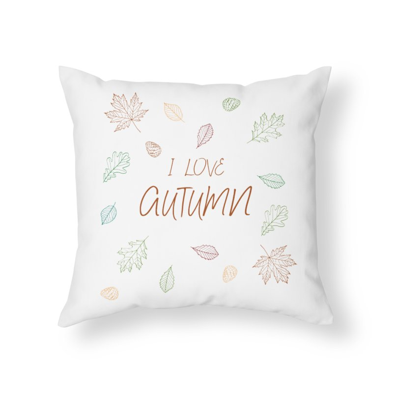 I love autumn Home Throw Pillow by Pbatu's Artist Shop