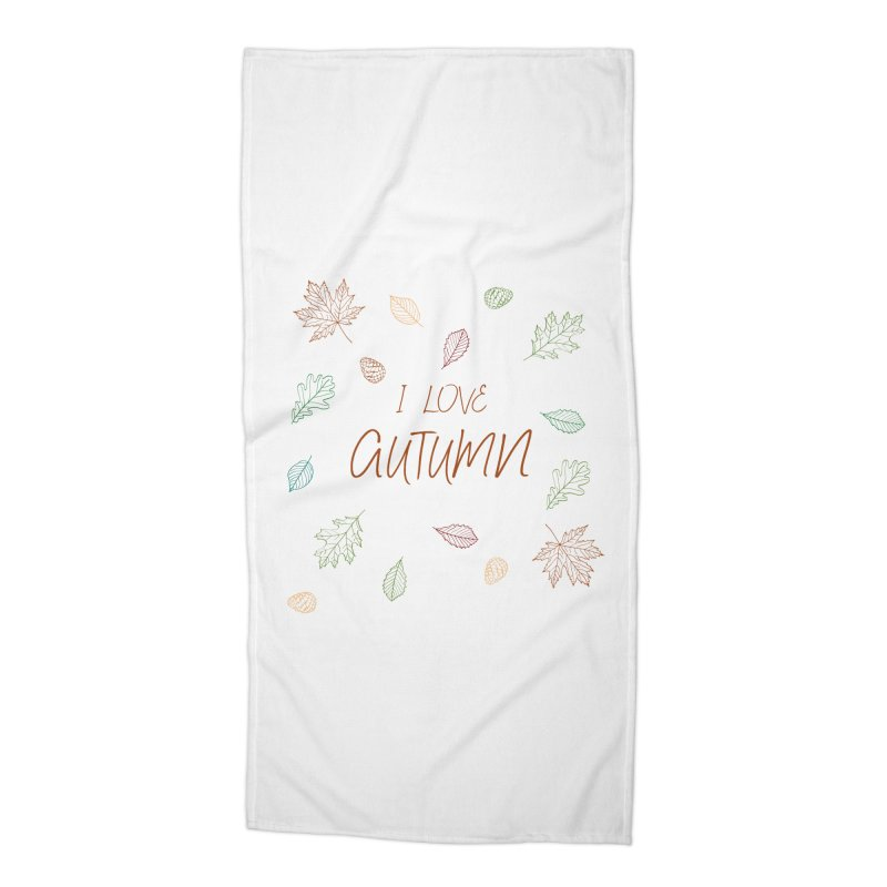 I love autumn Accessories Beach Towel by Pbatu's Artist Shop