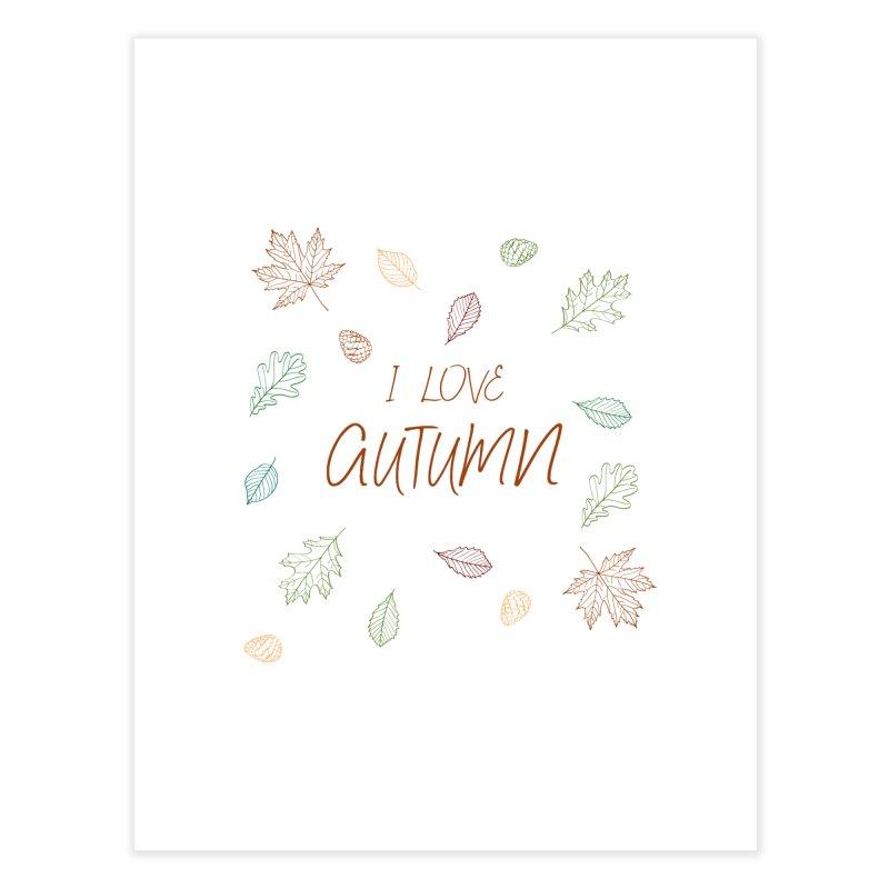 I love autumn Home Fine Art Print by Pbatu's Artist Shop