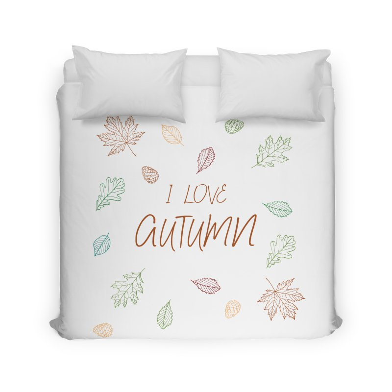 I love autumn Home Duvet by Pbatu's Artist Shop