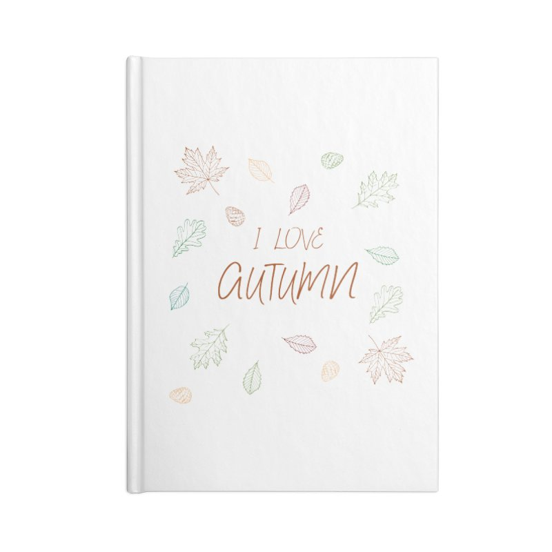 I love autumn Accessories Blank Journal Notebook by Pbatu's Artist Shop