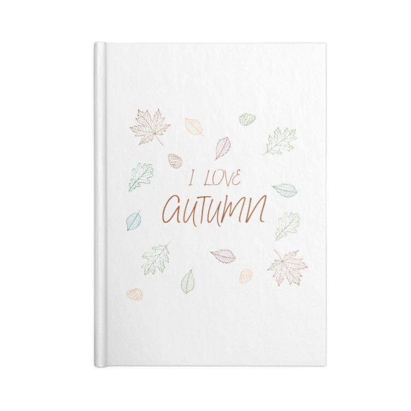 I love autumn Accessories Lined Journal Notebook by Pbatu's Artist Shop