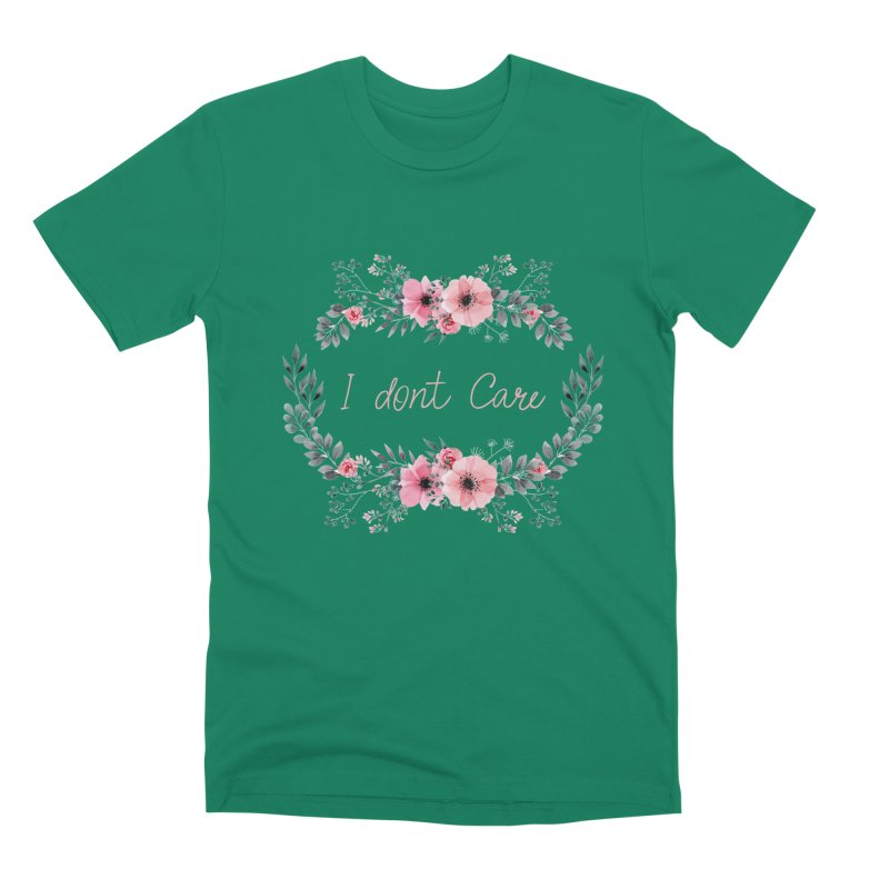 I dont care Men's Premium T-Shirt by Pbatu's Artist Shop