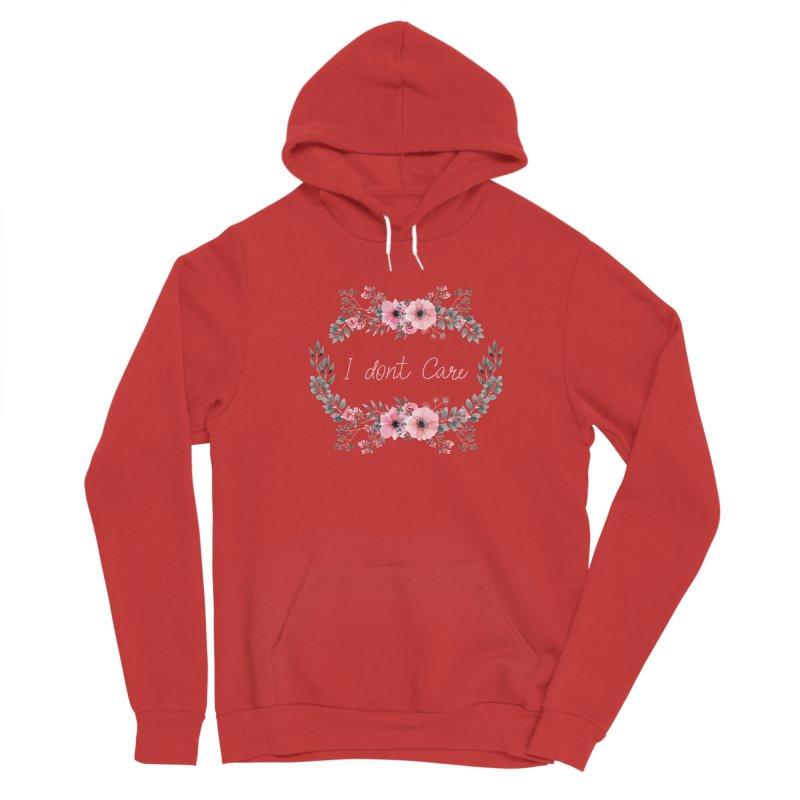 I dont care Women's Pullover Hoody by Pbatu's Artist Shop
