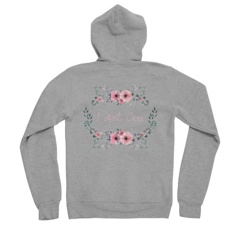 I dont care Women's Sponge Fleece Zip-Up Hoody by Pbatu's Artist Shop