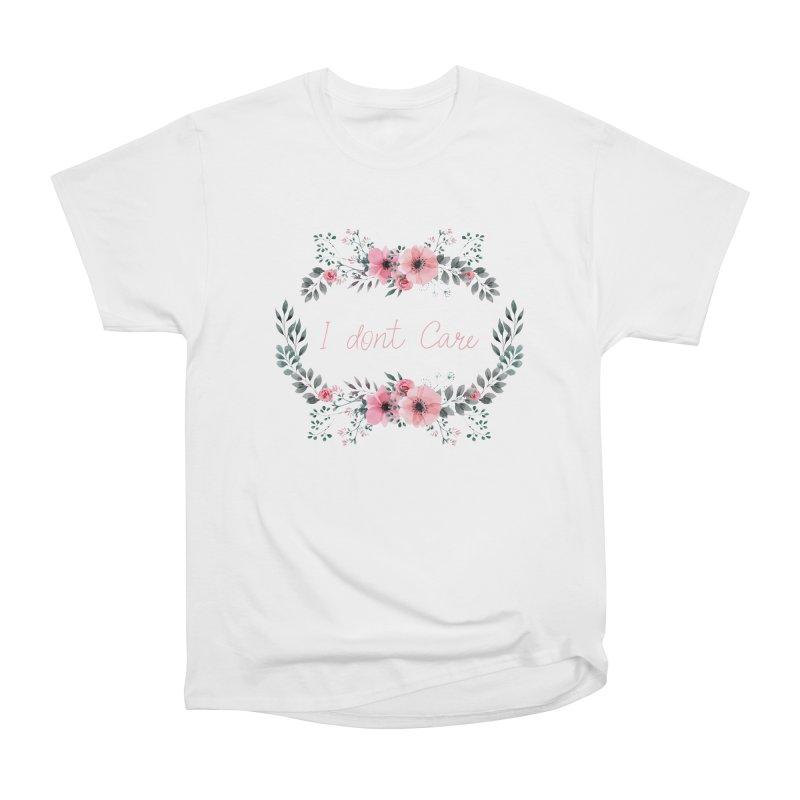I dont care Women's T-Shirt by Pbatu's Artist Shop