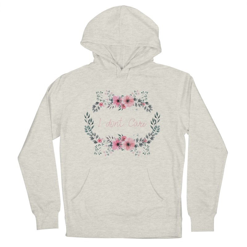 I dont care Women's French Terry Pullover Hoody by Pbatu's Artist Shop