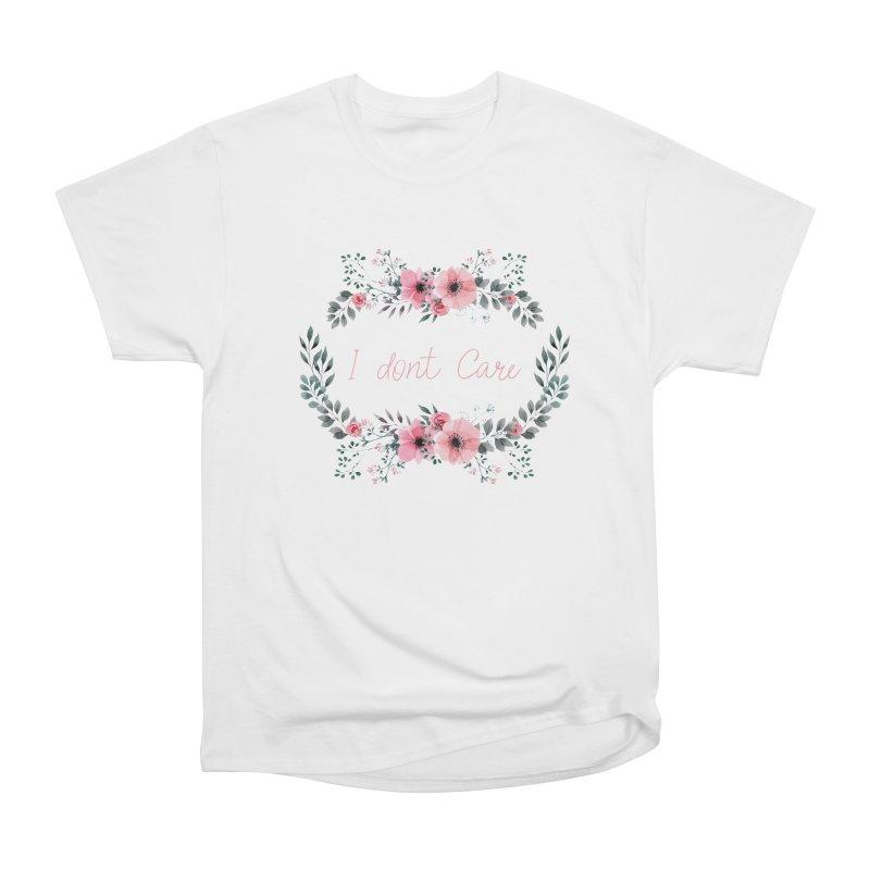 I dont care Women's Heavyweight Unisex T-Shirt by Pbatu's Artist Shop