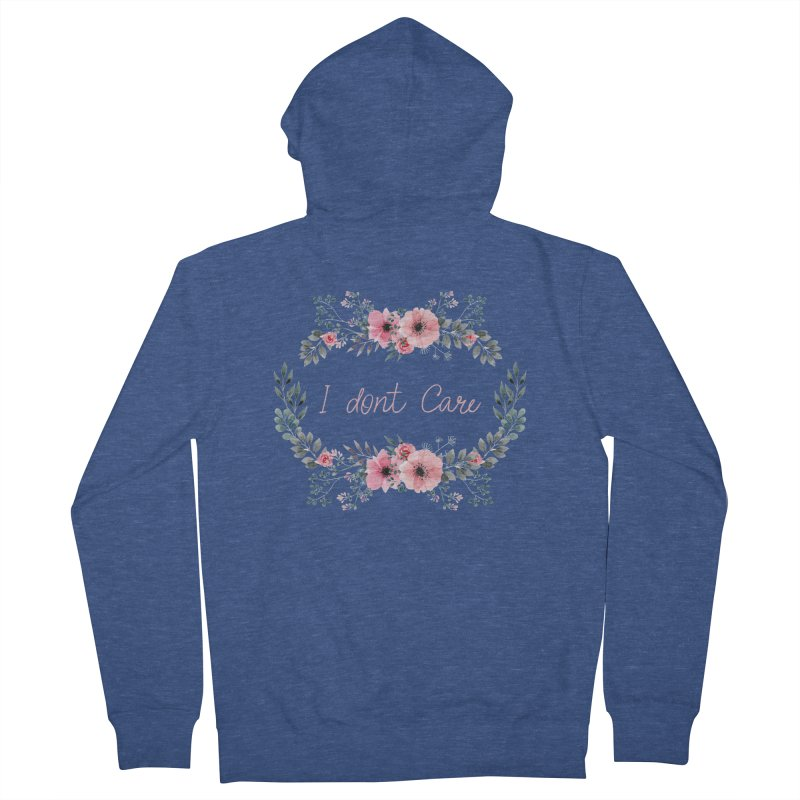 I dont care Men's French Terry Zip-Up Hoody by Pbatu's Artist Shop
