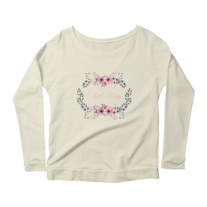 I dont care Women's Scoop Neck Longsleeve T-Shirt by Pbatu's Artist Shop