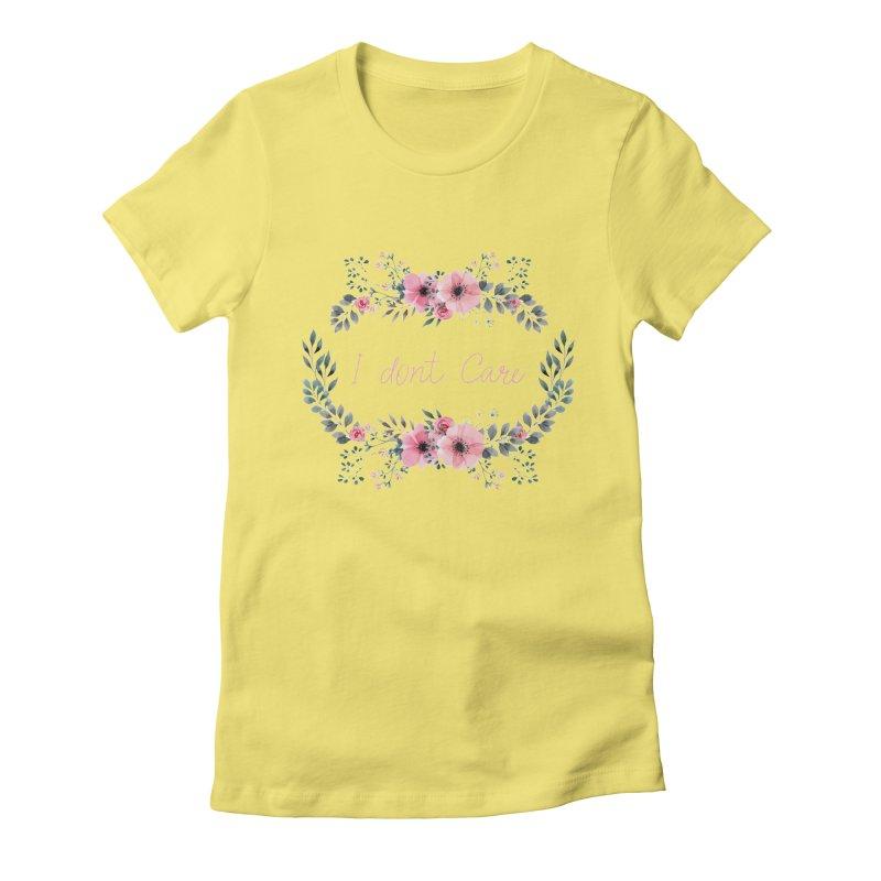 I dont care Women's Fitted T-Shirt by Pbatu's Artist Shop