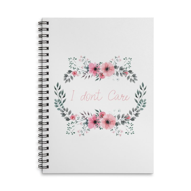 I dont care Accessories Lined Spiral Notebook by Pbatu's Artist Shop