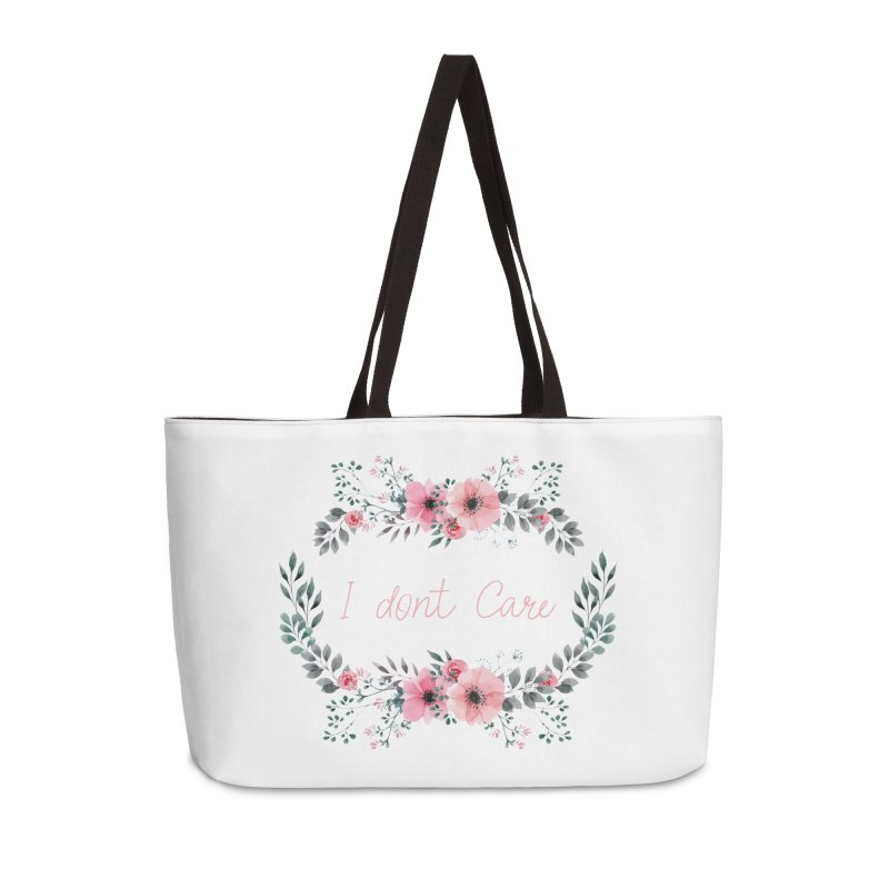 I dont care Accessories Weekender Bag Bag by Pbatu's Artist Shop