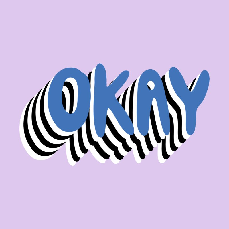 OKAY Accessories Face Mask by Peach Things Artist Shop