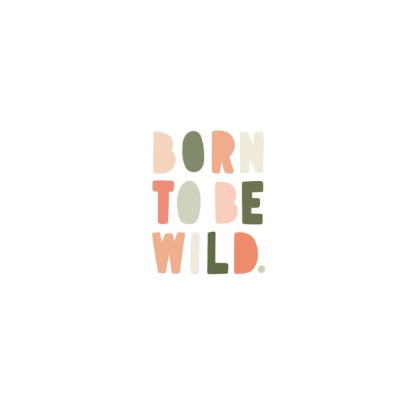 Design for Born to be wild!