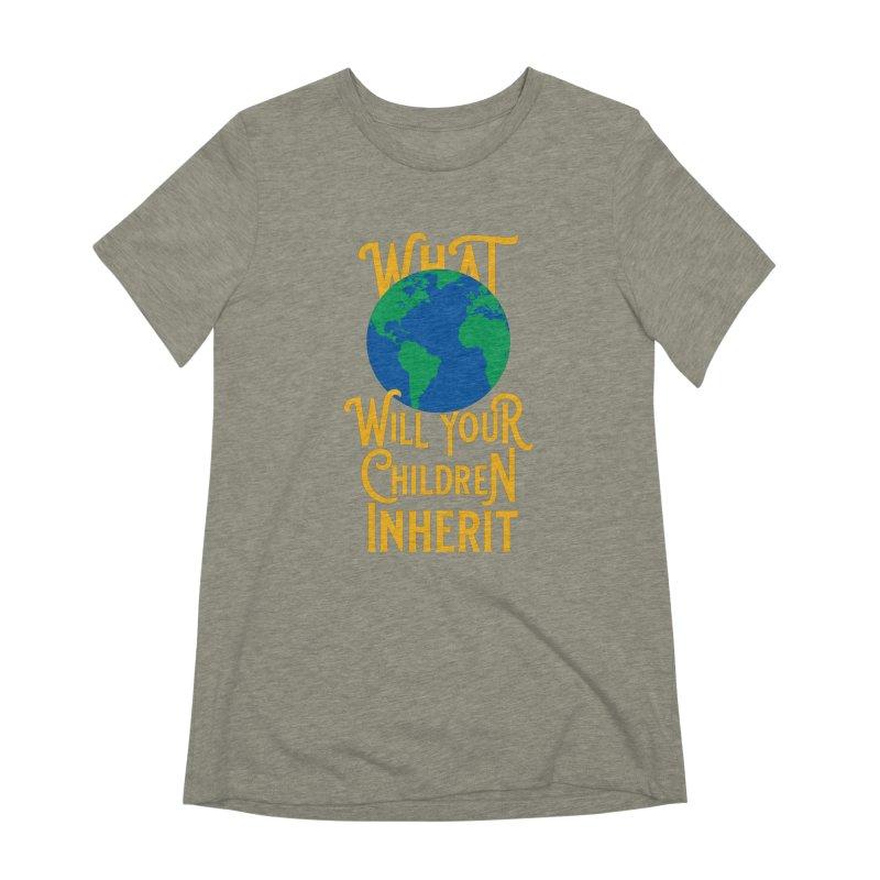 What World will Your Children Inherit Women's Extra Soft T-Shirt by Peregrinus Creative