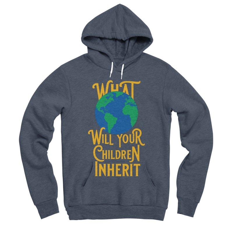 What World will Your Children Inherit Women's Sponge Fleece Pullover Hoody by Peregrinus Creative