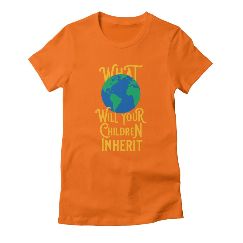 What World will Your Children Inherit Women's Fitted T-Shirt by Peregrinus Creative