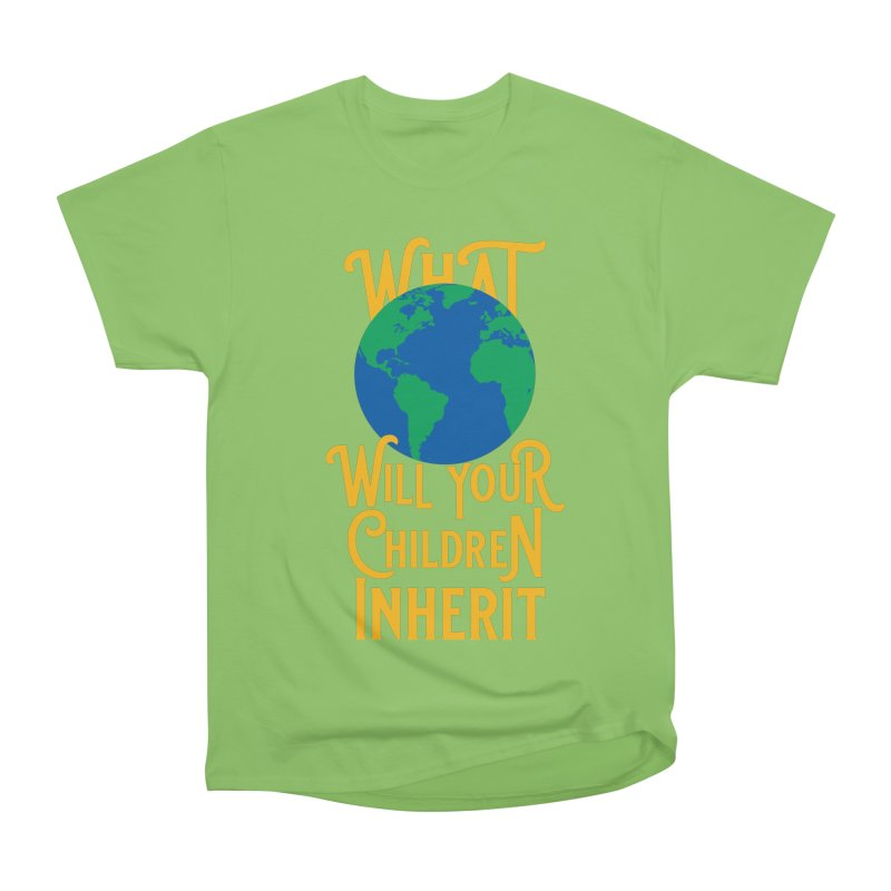 What World will Your Children Inherit Women's Heavyweight Unisex T-Shirt by Peregrinus Creative