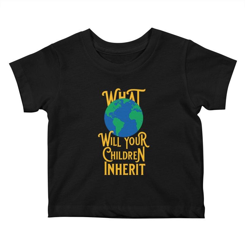 What World will Your Children Inherit Kids Baby T-Shirt by Peregrinus Creative