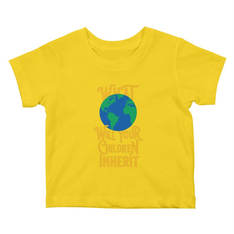 What World will Your Children Inherit Kids Baby T-Shirt by Peregrinus Creative