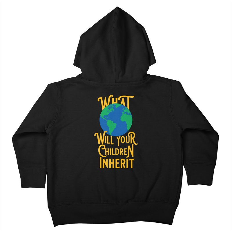 What World will Your Children Inherit Kids Toddler Zip-Up Hoody by Peregrinus Creative