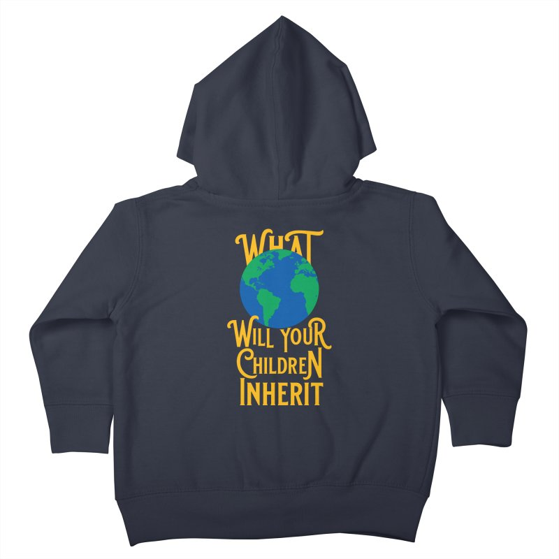 What World will Your Children Inherit Kids Toddler Zip-Up Hoody by Peregrinus Creative