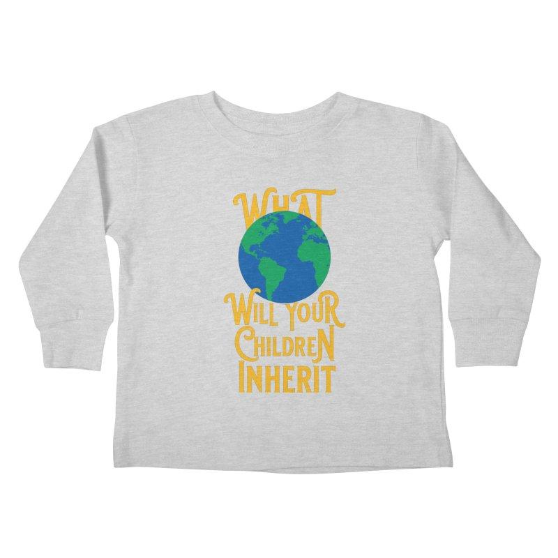 What World will Your Children Inherit Kids Toddler Longsleeve T-Shirt by Peregrinus Creative