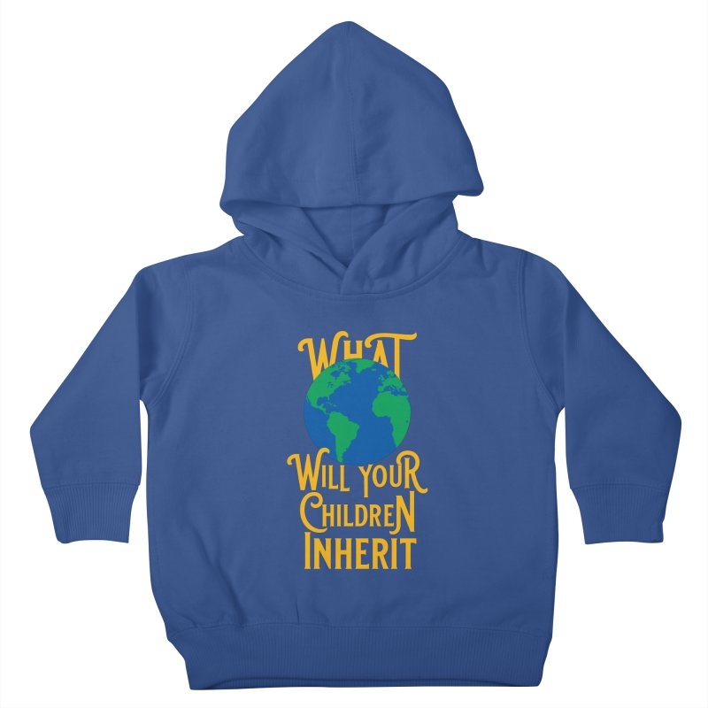 What World will Your Children Inherit Kids Toddler Pullover Hoody by Peregrinus Creative