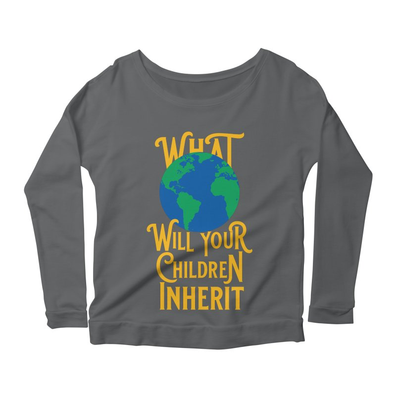What World will Your Children Inherit Women's Scoop Neck Longsleeve T-Shirt by Peregrinus Creative